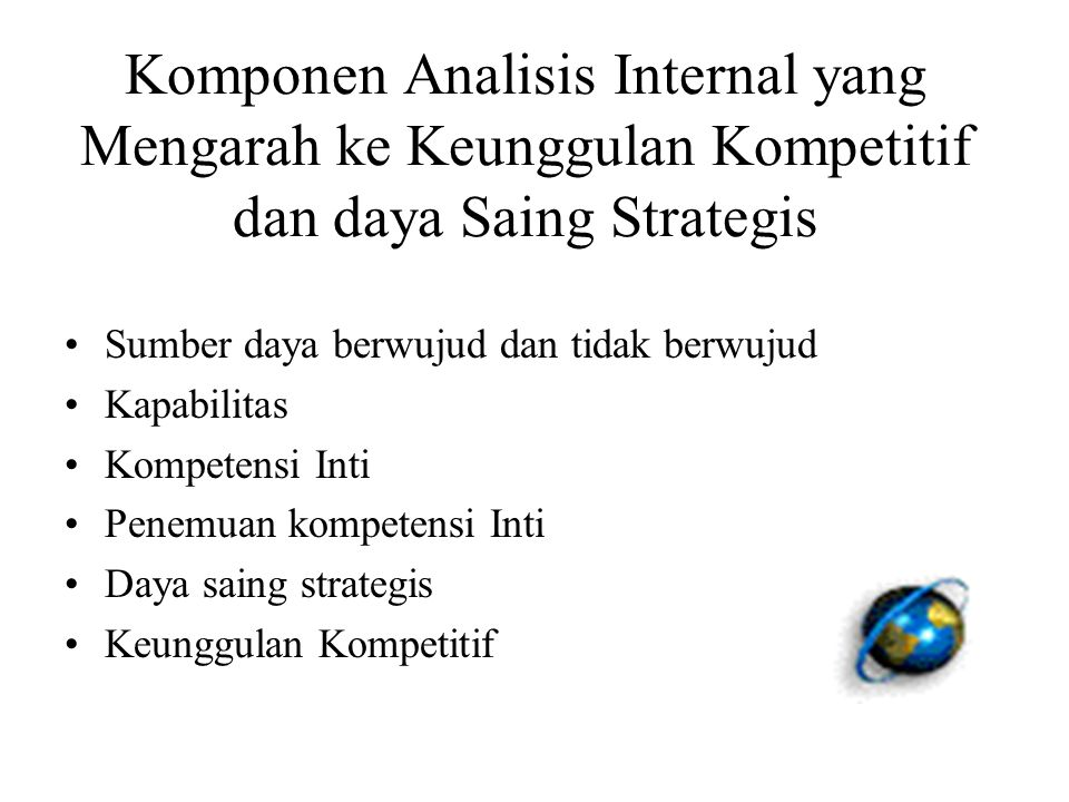 Komponen Analisis Internal yang Mengarah ke Keunggulan Kompetitif dan daya Saing Strategis