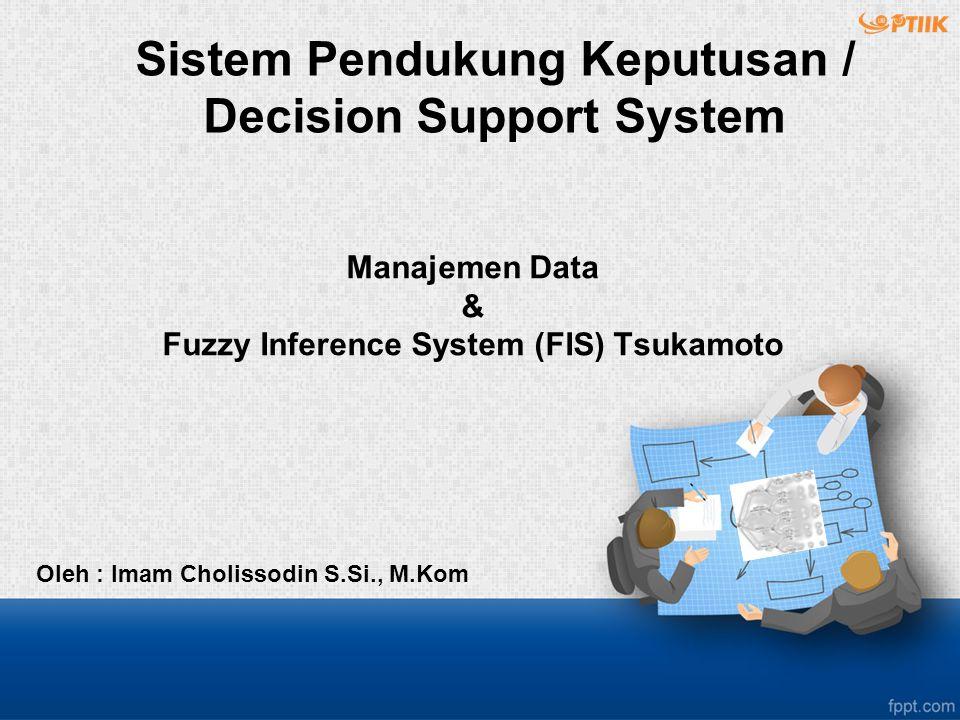 Manajemen Data & Fuzzy Inference System (FIS) Tsukamoto