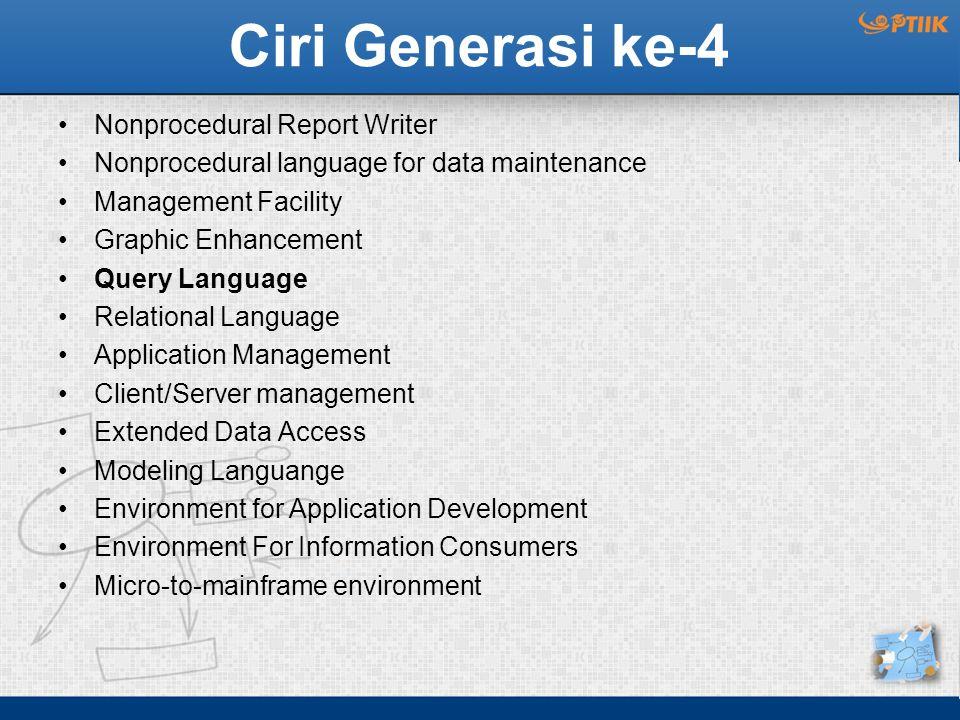 Ciri Generasi ke-4 Nonprocedural Report Writer