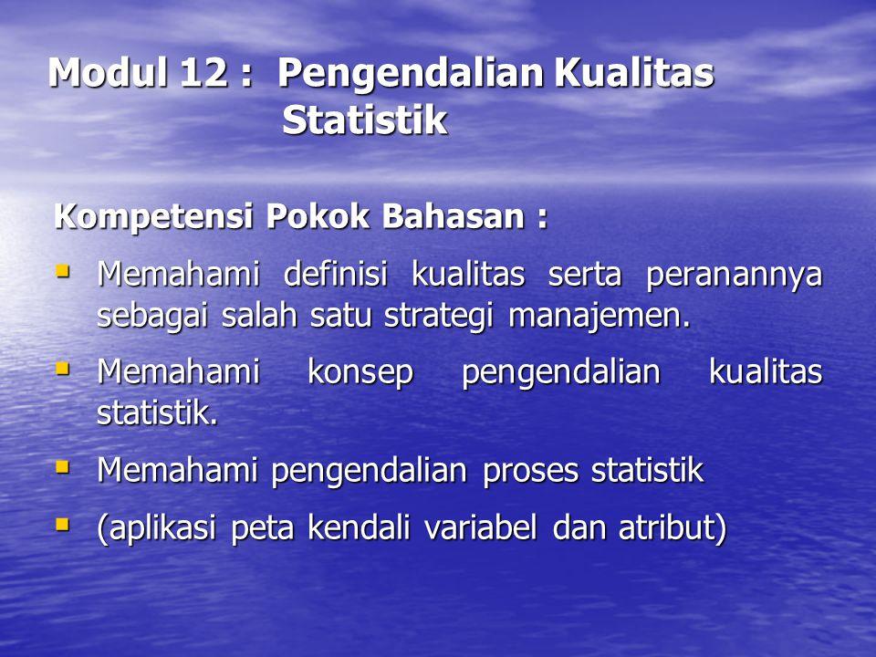 Modul 12 : Pengendalian Kualitas Statistik