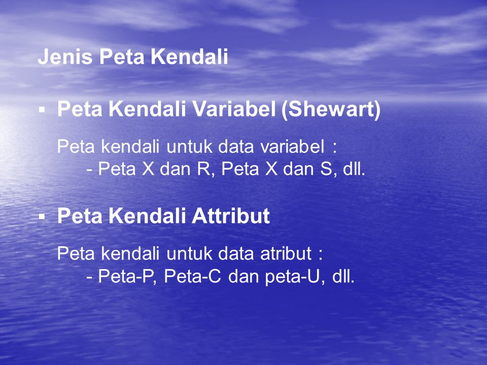 Jenis Peta Kendali Peta Kendali Variabel (Shewart)