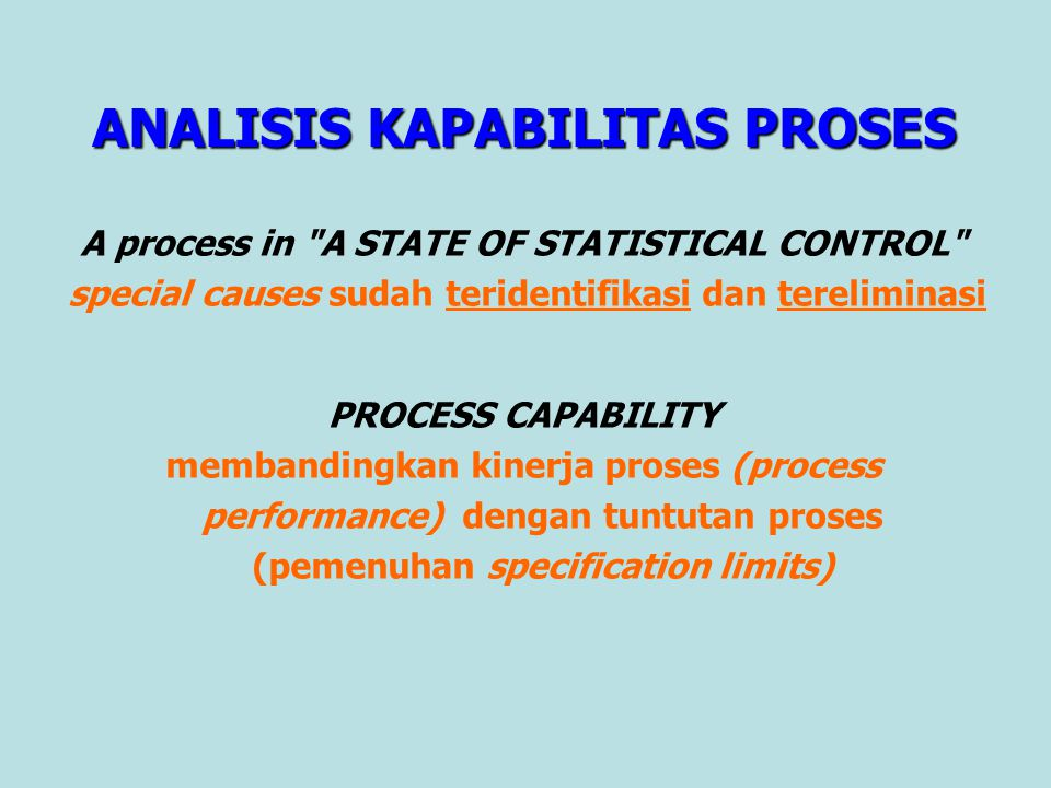 A process in A STATE OF STATISTICAL CONTROL