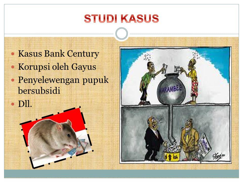 STUDI KASUS Kasus Bank Century Korupsi oleh Gayus