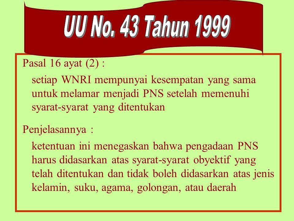 UU No. 43 Tahun 1999 Pasal 16 ayat (2) :