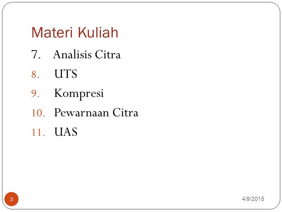Materi Kuliah 7. Analisis Citra UTS Kompresi Pewarnaan Citra UAS