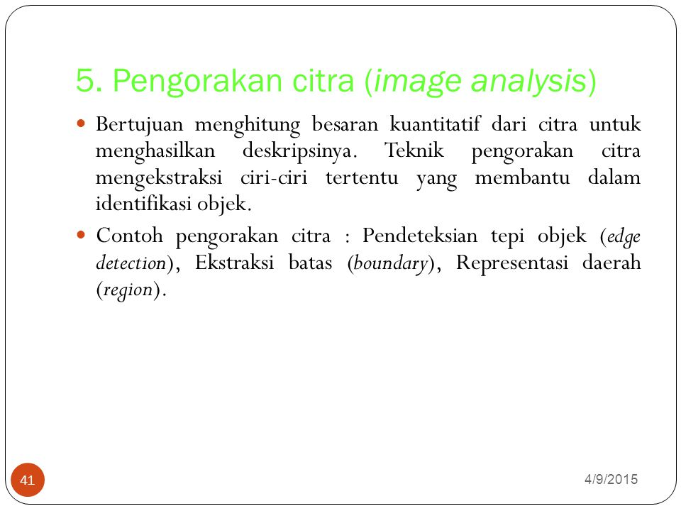 5. Pengorakan citra (image analysis)