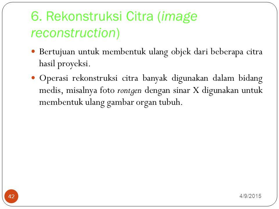 6. Rekonstruksi Citra (image reconstruction)