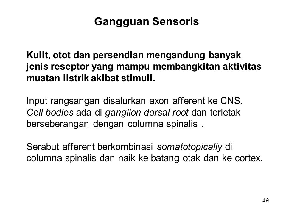 Gangguan Sensoris Kulit, otot dan persendian mengandung banyak