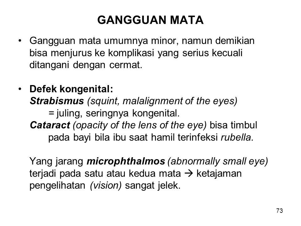GANGGUAN MATA Gangguan mata umumnya minor, namun demikian