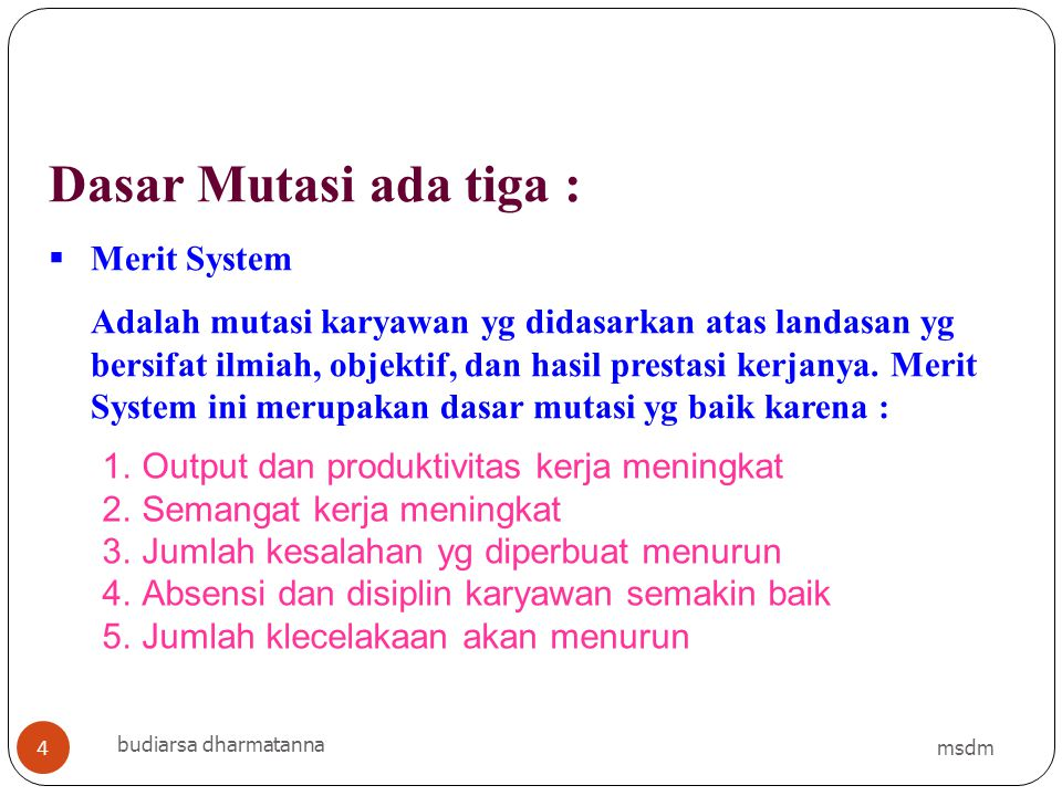 Dasar Mutasi ada tiga : Merit System