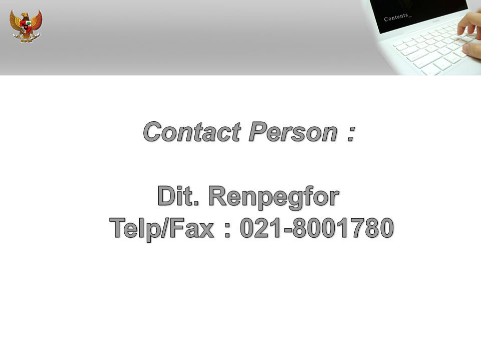Contact Person : Dit. Renpegfor Telp/Fax : 021-8001780