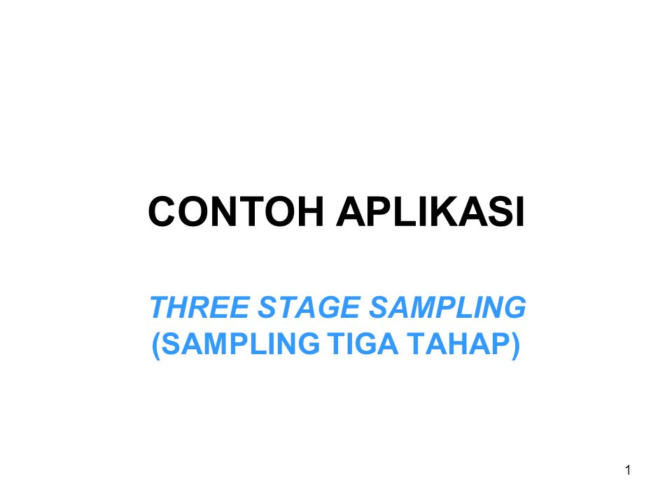 THREE STAGE SAMPLING (SAMPLING TIGA TAHAP)
