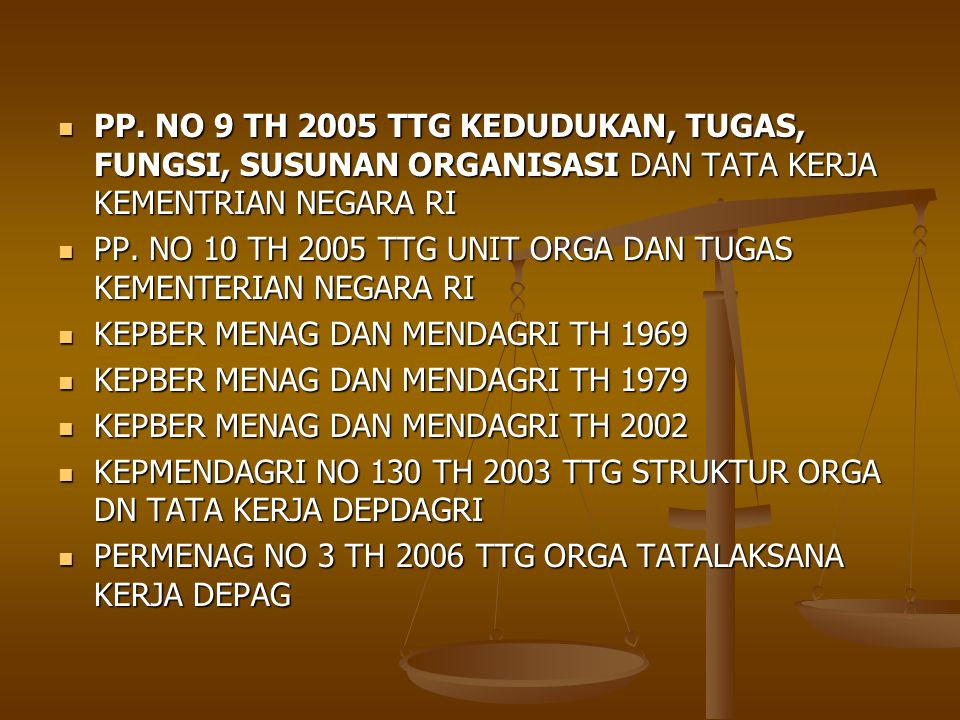 PP. NO 9 TH 2005 TTG KEDUDUKAN, TUGAS, FUNGSI, SUSUNAN ORGANISASI DAN TATA KERJA KEMENTRIAN NEGARA RI
