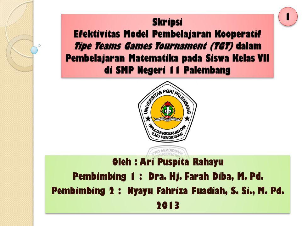 Oleh : Ari Puspita Rahayu Pembimbing 1 : Dra. Hj. Farah Diba, M. Pd.