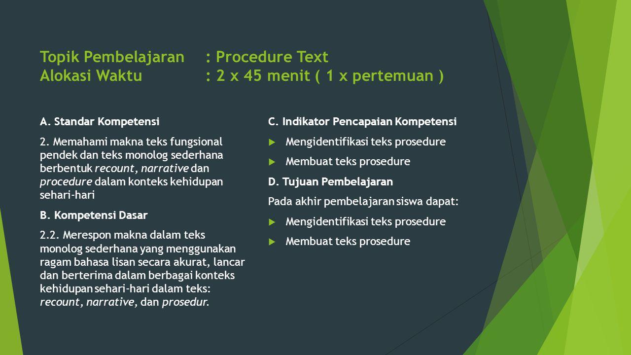 Topik Pembelajaran. : Procedure Text Alokasi Waktu