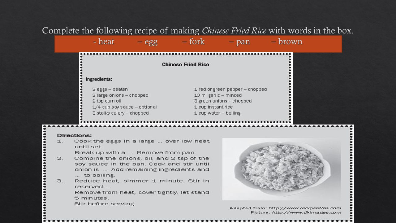 Complete the following recipe of making Chinese Fried Rice with words in the box.