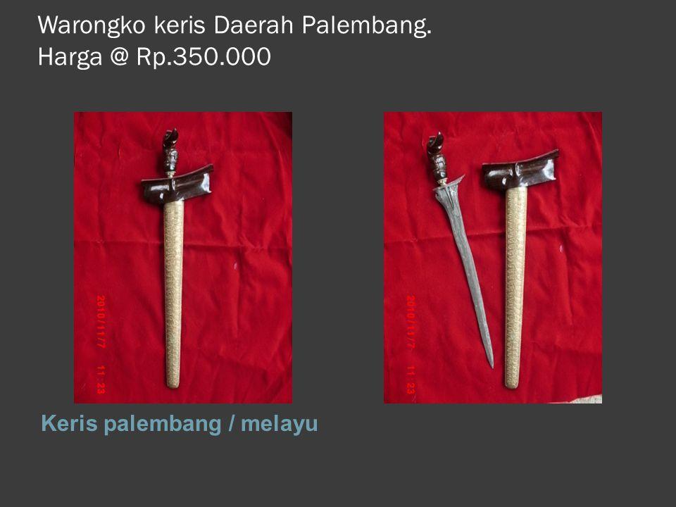 Warongko keris Daerah Palembang. Harga @ Rp.350.000