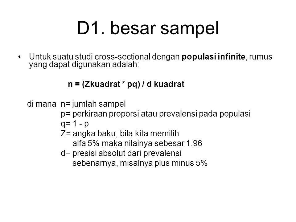 D1. besar sampel Untuk suatu studi cross-sectional dengan populasi infinite, rumus yang dapat digunakan adalah: