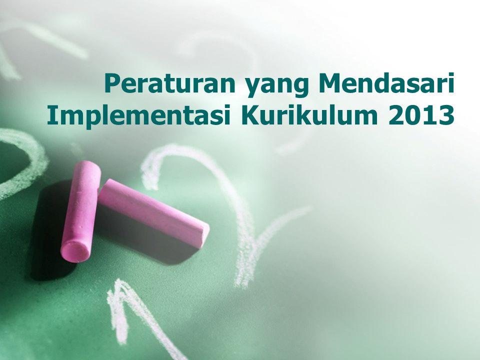 Peraturan yang Mendasari Implementasi Kurikulum 2013