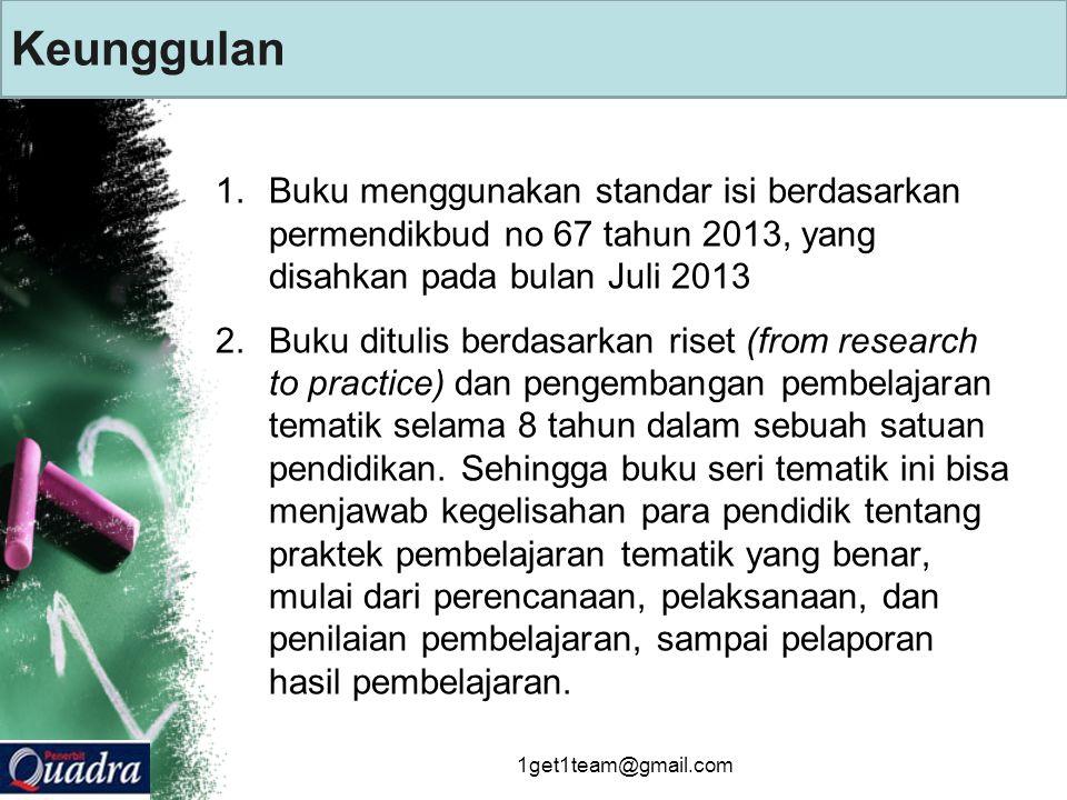 Keunggulan Buku menggunakan standar isi berdasarkan permendikbud no 67 tahun 2013, yang disahkan pada bulan Juli 2013.