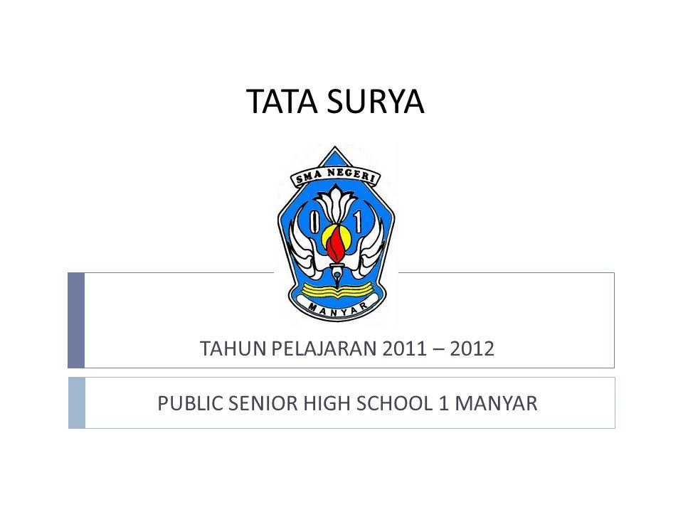 TAHUN PELAJARAN 2011 – 2012 PUBLIC SENIOR HIGH SCHOOL 1 MANYAR