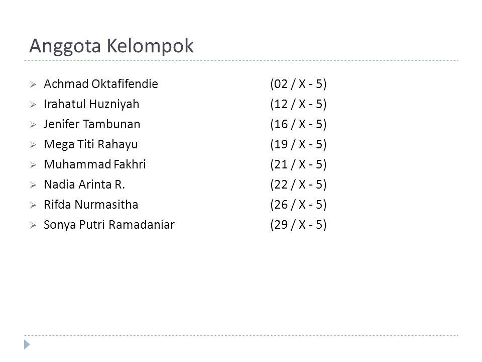 Anggota Kelompok Achmad Oktafifendie (02 / X - 5)