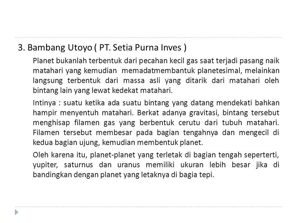 3. Bambang Utoyo ( PT. Setia Purna Inves )