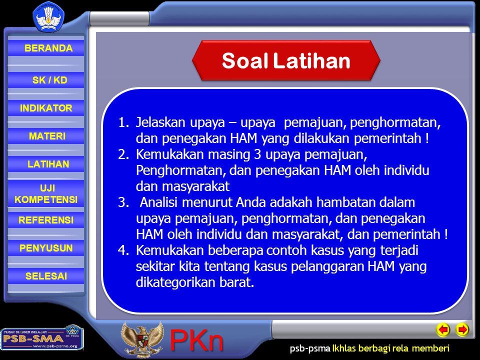 Soal Latihan Jelaskan upaya – upaya pemajuan, penghormatan, dan penegakan HAM yang dilakukan pemerintah !