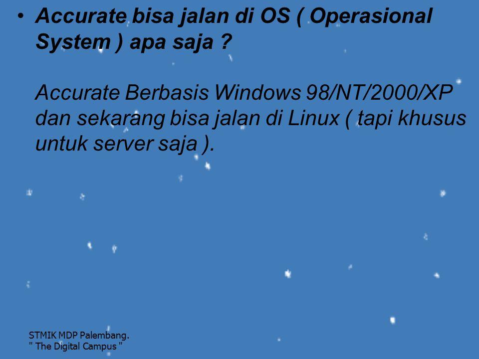 Accurate bisa jalan di OS ( Operasional System ) apa saja