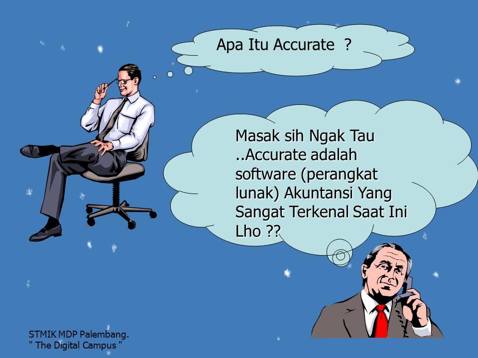 Apa Itu Accurate Masak sih Ngak Tau ..Accurate adalah software (perangkat lunak) Akuntansi Yang Sangat Terkenal Saat Ini Lho