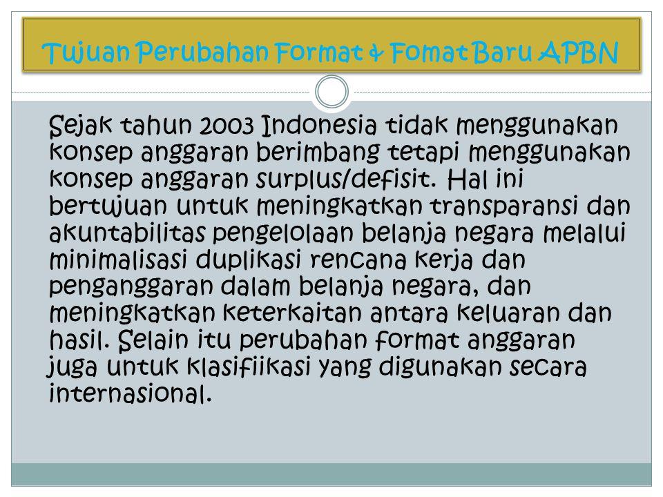 Tujuan Perubahan Format & Fomat Baru APBN