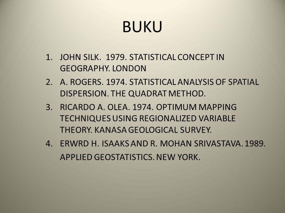 BUKU JOHN SILK. 1979. STATISTICAL CONCEPT IN GEOGRAPHY. LONDON