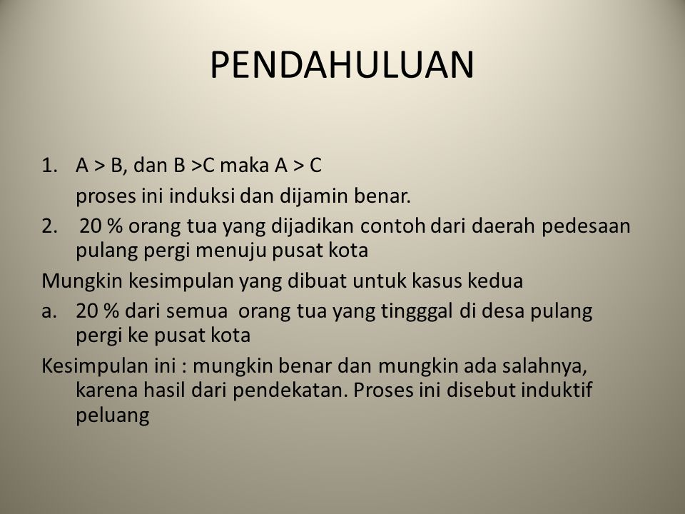 PENDAHULUAN A > B, dan B >C maka A > C