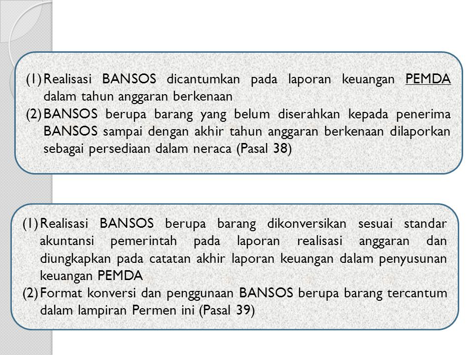 Realisasi BANSOS dicantumkan pada laporan keuangan PEMDA dalam tahun anggaran berkenaan