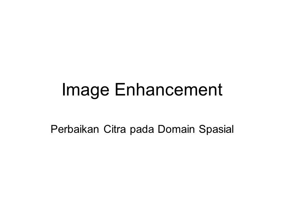 Perbaikan Citra pada Domain Spasial