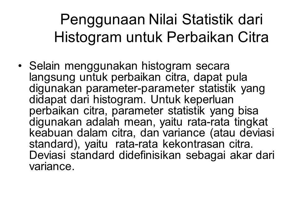 Penggunaan Nilai Statistik dari Histogram untuk Perbaikan Citra