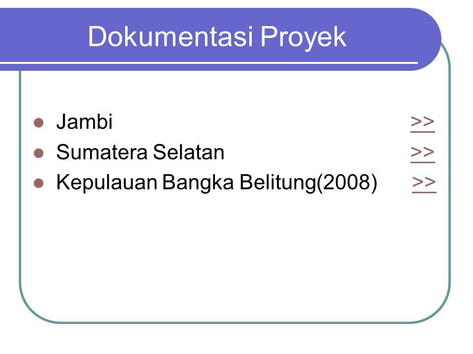 Dokumentasi Proyek Jambi >> Sumatera Selatan >>