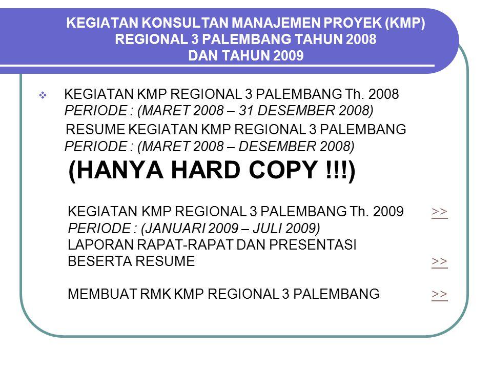 KEGIATAN KONSULTAN MANAJEMEN PROYEK (KMP) REGIONAL 3 PALEMBANG TAHUN 2008 DAN TAHUN 2009