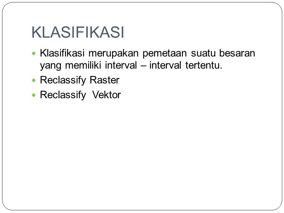 KLASIFIKASI Klasifikasi merupakan pemetaan suatu besaran yang memiliki interval – interval tertentu.