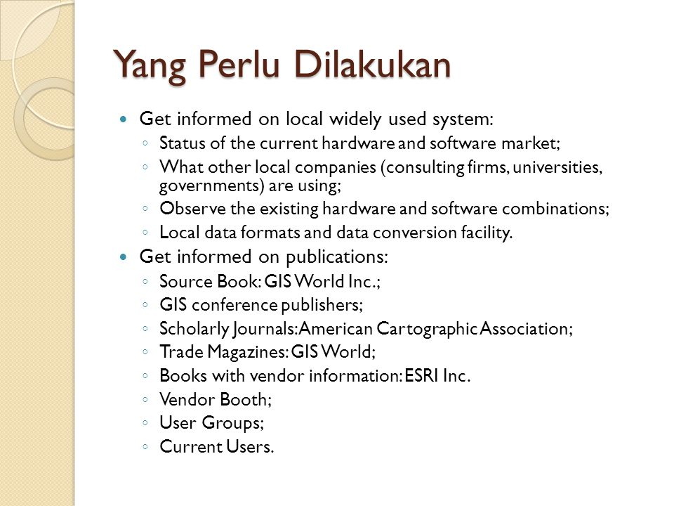 Yang Perlu Dilakukan Get informed on local widely used system: