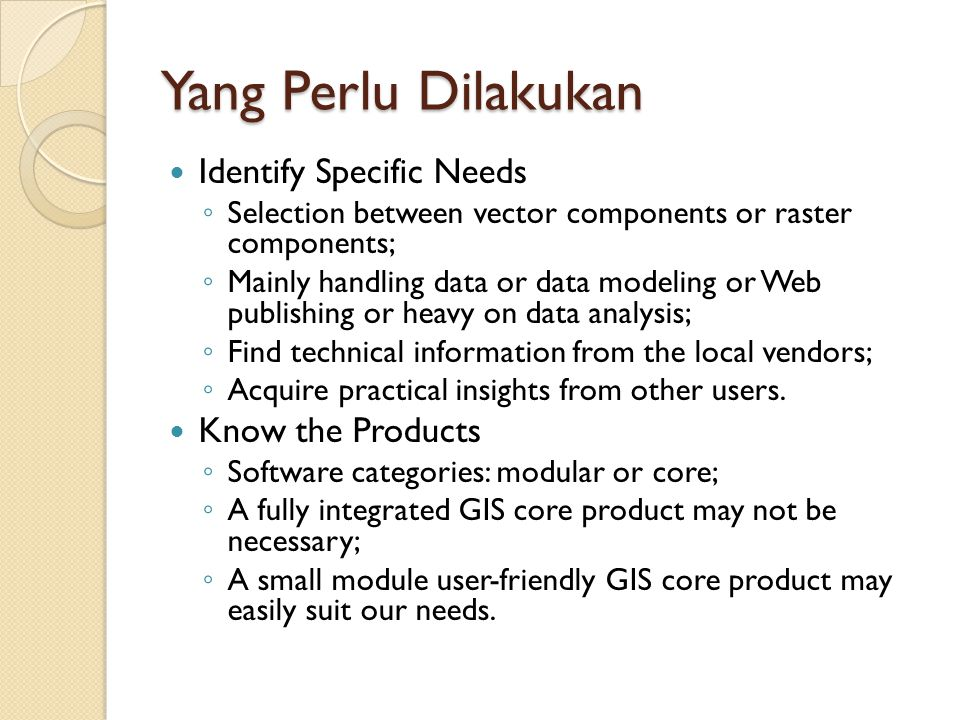 Yang Perlu Dilakukan Identify Specific Needs Know the Products