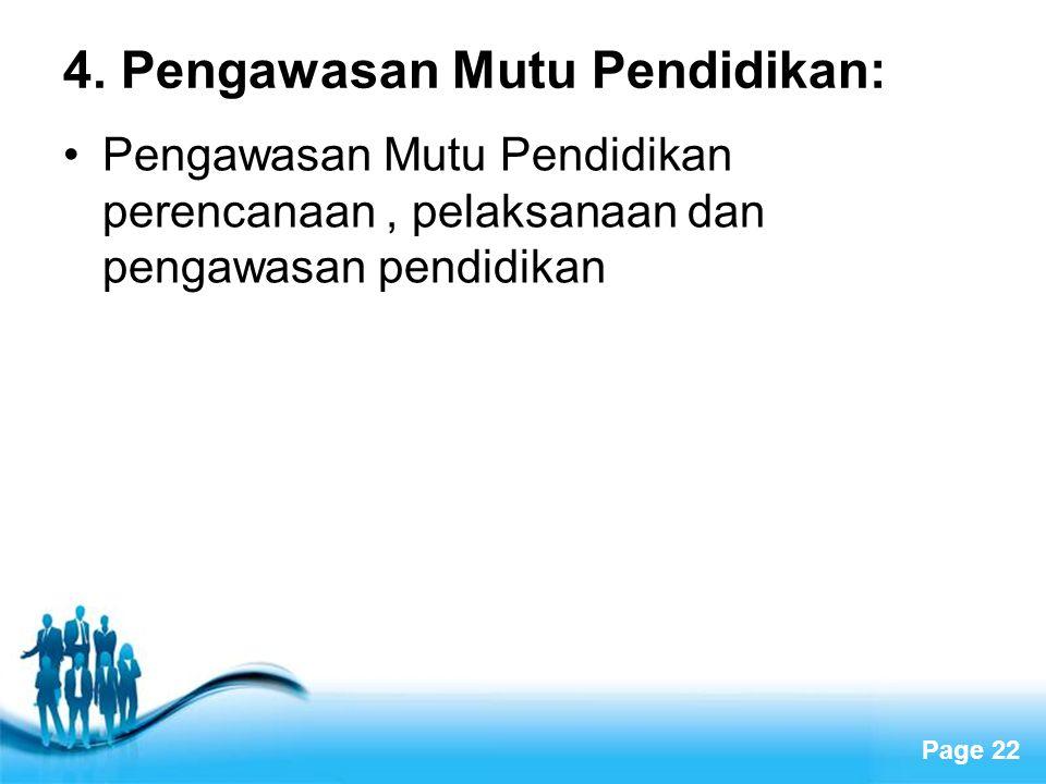 4. Pengawasan Mutu Pendidikan: