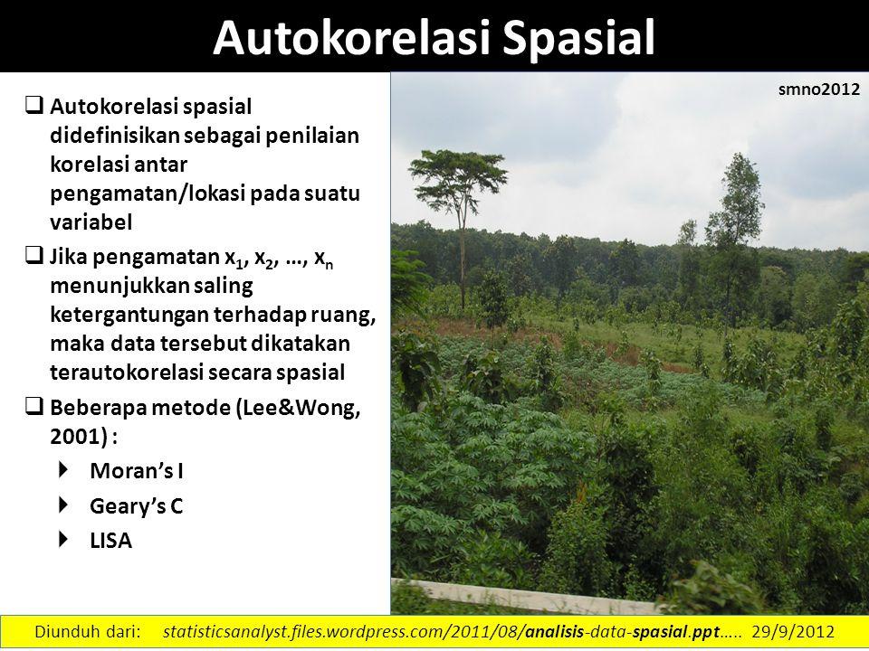 Autokorelasi Spasial smno2012. Autokorelasi spasial didefinisikan sebagai penilaian korelasi antar pengamatan/lokasi pada suatu variabel.