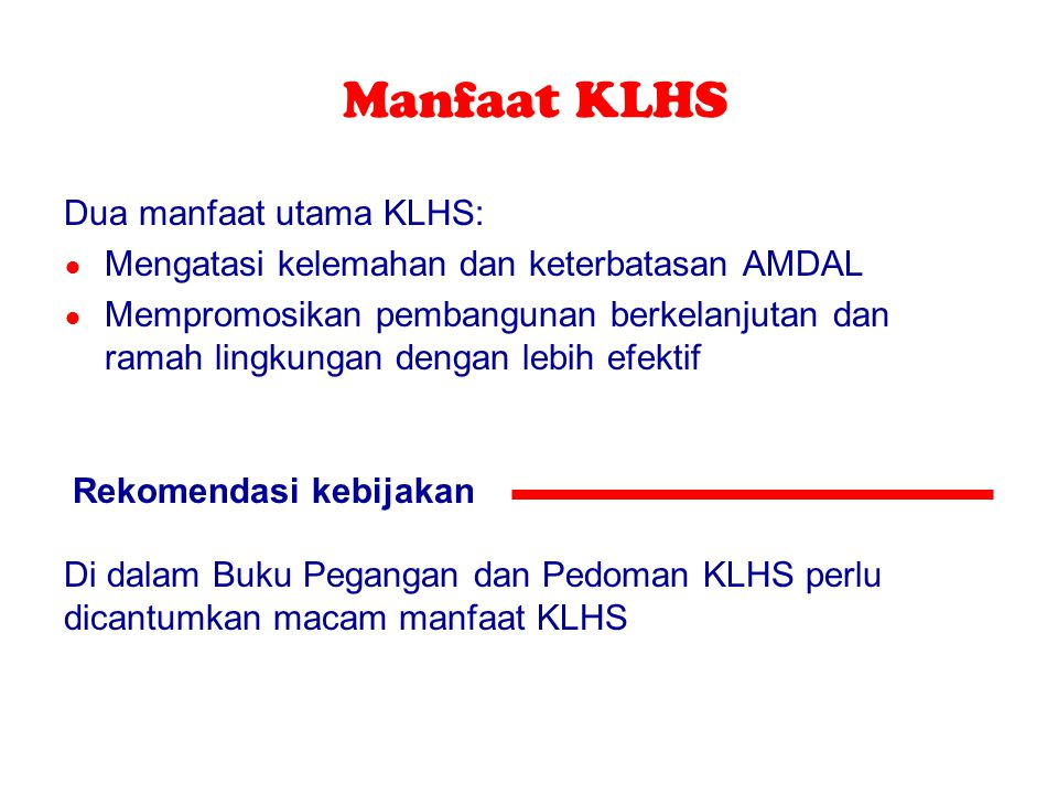 Manfaat KLHS Dua manfaat utama KLHS: