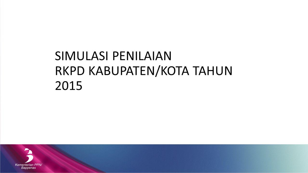 SIMULASI PENILAIAN RKPD KABUPATEN/KOTA TAHUN 2015