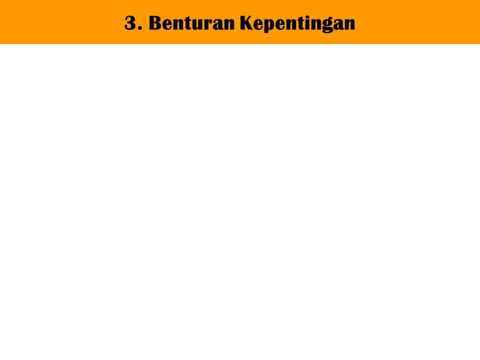 3. Benturan Kepentingan
