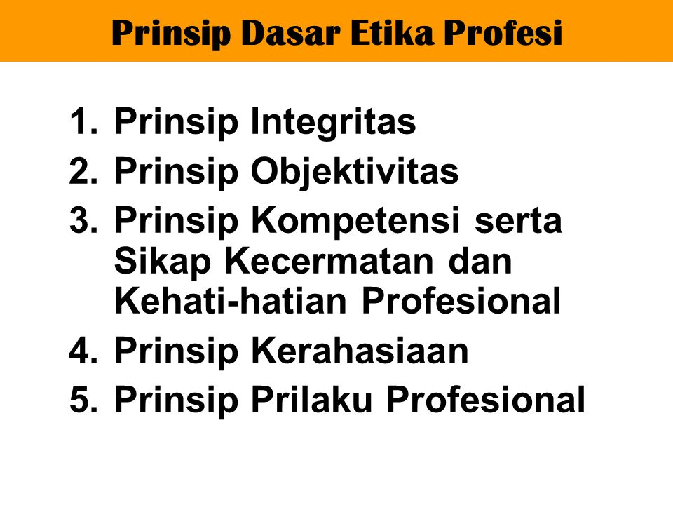 Prinsip Dasar Etika Profesi