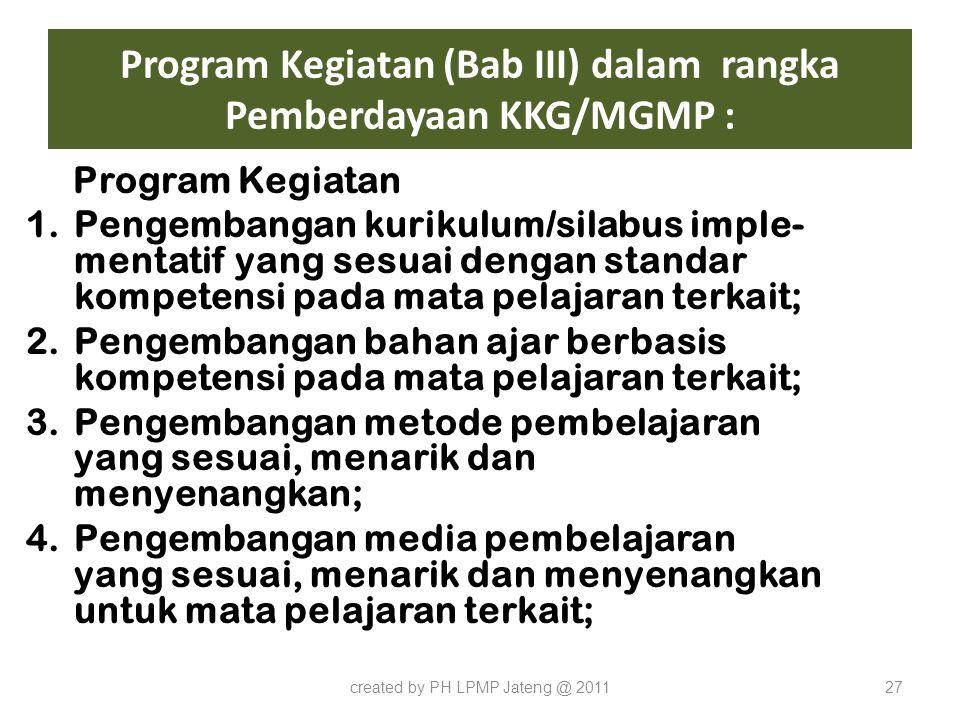 Program Kegiatan (Bab III) dalam rangka Pemberdayaan KKG/MGMP :