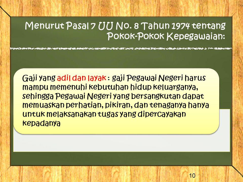 Menurut Pasal 7 UU No. 8 Tahun 1974 tentang Pokok-Pokok Kepegawaian: