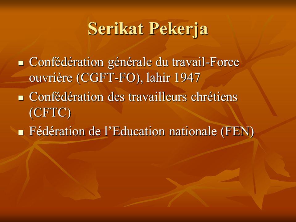 Serikat Pekerja Confédération générale du travail-Force ouvrière (CGFT-FO), lahir 1947. Confédération des travailleurs chrétiens (CFTC)